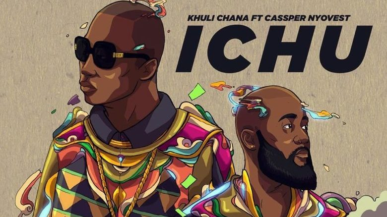 Khuli Chana Featuring Cassper Nyovest - Ichu (Music Video)